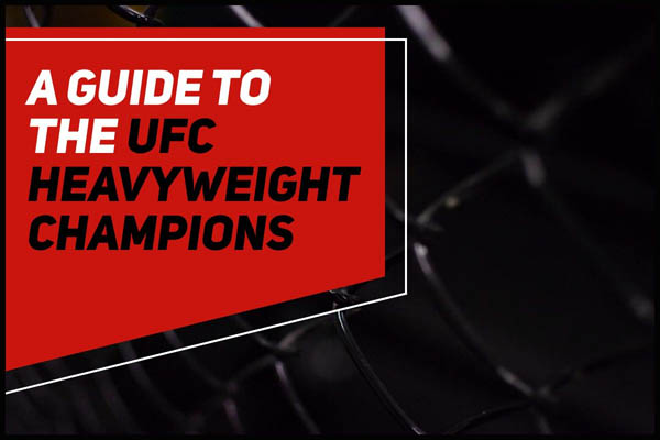 Guide to UFC Heavyweight Champions